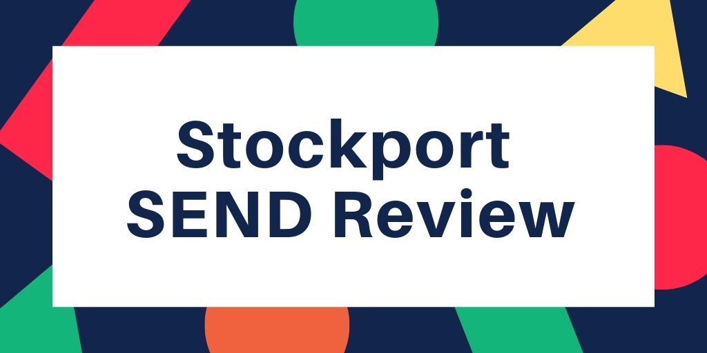 Stockport SEND Review