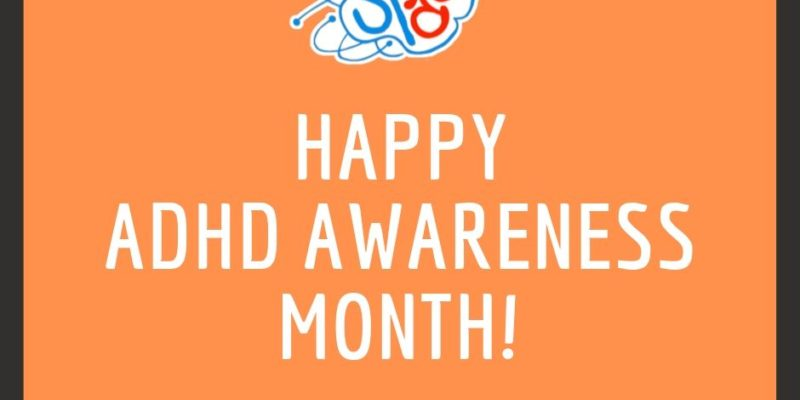 Happy ADHD Awareness Month