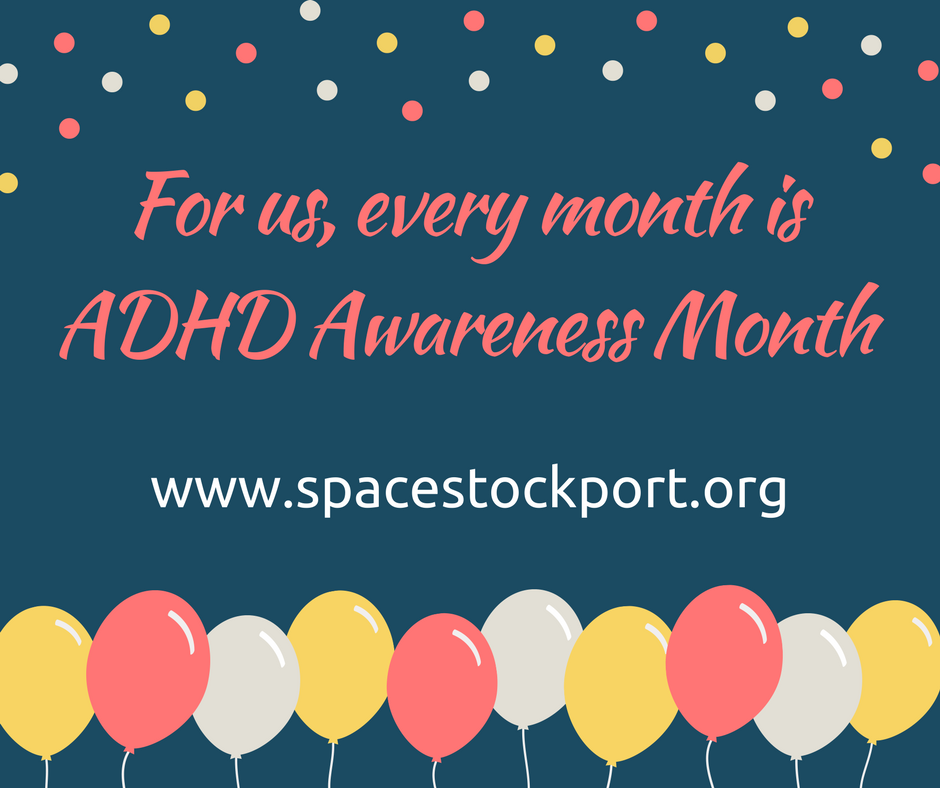 For us every month is ADHD Awareness Month